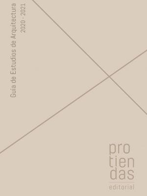 GUÍA DE ESTUDIOS DE ARQUITECTURA 2020-2021. REVISTA PROMATERIALES