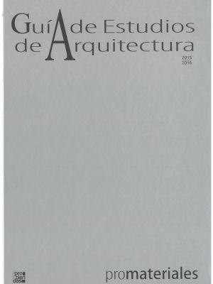 GUÍA DE ESTUDIOS DE ARQUITECTURA 2015-2016. REVISTA PROMATERIALES